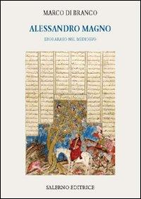 Alessandro Magno. Eroe Arabo nel Medioevo