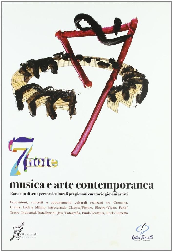 Sette note: musica e arte contemporanea. Racconto di sette percorsi culturali per giovani curatori e giovani artisti. Con DVD
