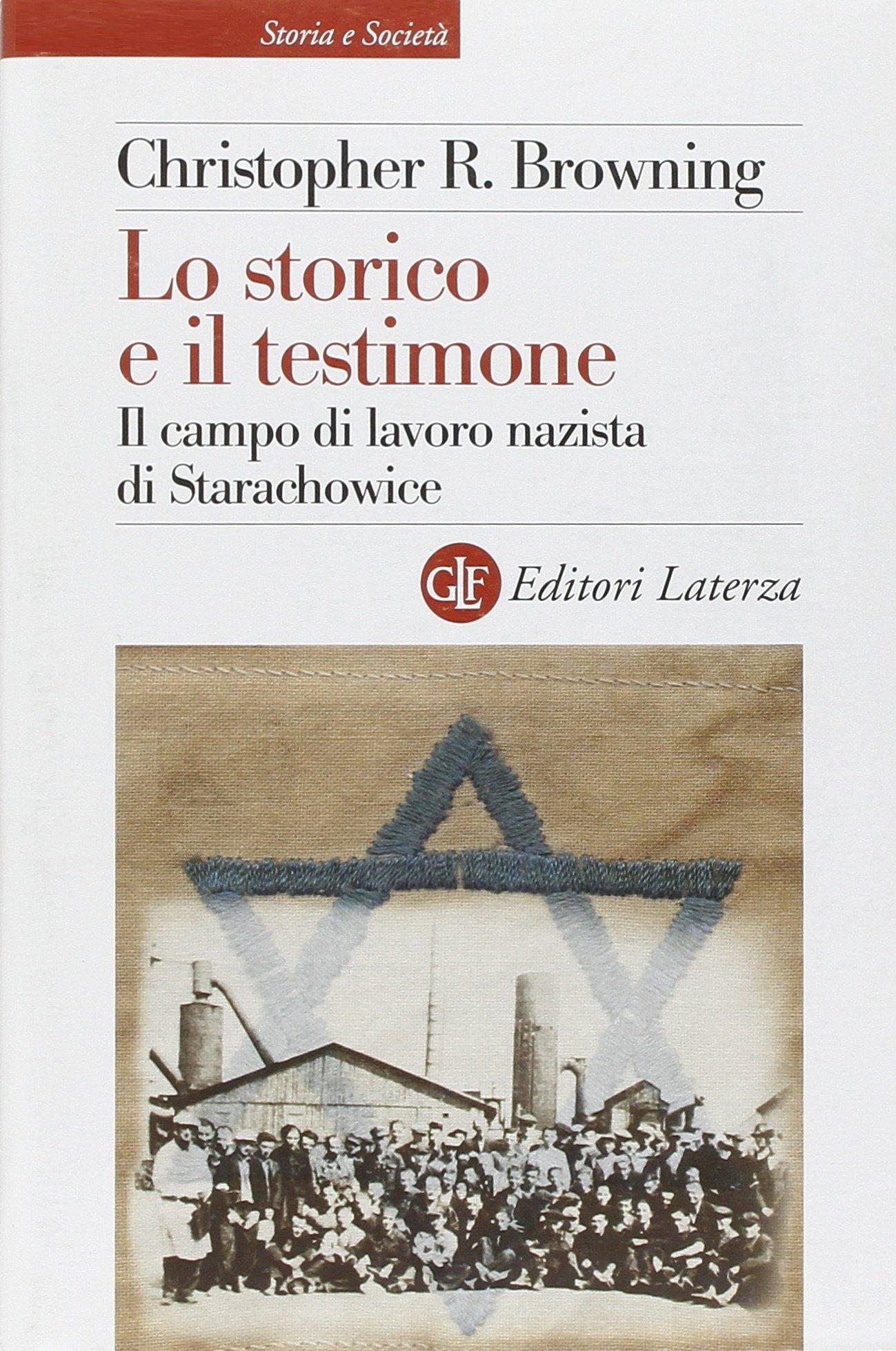 Lo storico e il testimone. Il campo di lavoro nazista di Starachowice