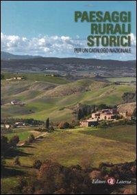 Paesaggi rurali storici. Per un catalogo nazionale. Ediz. illustrata