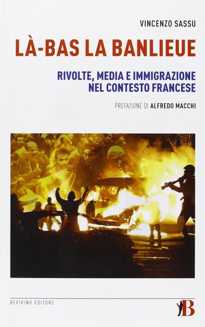 La-Bas La Banlieue. Rivolte, media e immigrazione nel contesto francese
