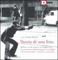 Storia di una foto. Milano, via De Amicis, 14 maggio 1977. La costruzione dell'immagine icona degli