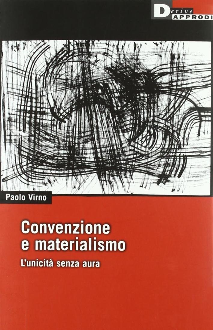 Convenzione e materialismo. L'unicità senza aura