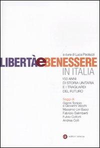 Libertà e Benessere in Italia. 150 di Storia Unitaria e i Traguardi del Futuro