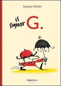 Il signor G.. Ediz. illustrata