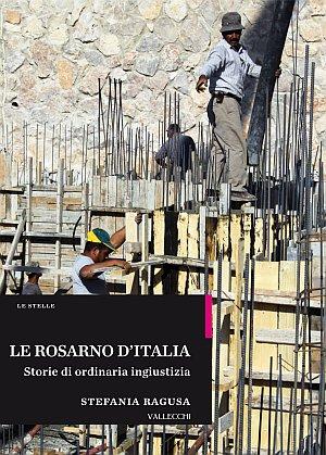 Le Rosarno d'Italia. Storie di ordinaria ingiustizia