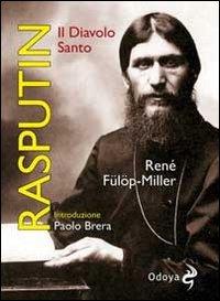 Rasputin. Il diavolo santo