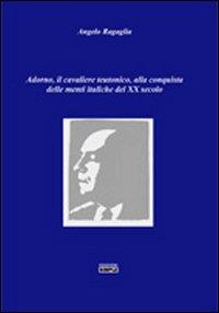 Adorno, il cavaliere teutonico, alla conquista delle menti italiache del XX secolo