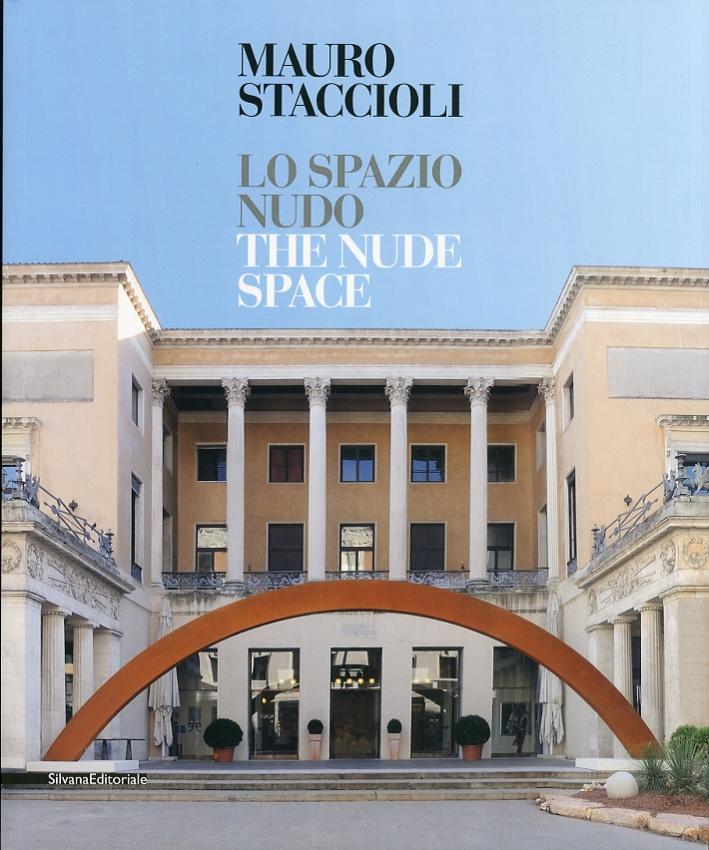 Mauro Staccioli. Lo spazio nudo. The nude space
