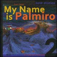 My name is Palmiro. À la recherche du temps perdu. Ediz. italiana. Vol. 2