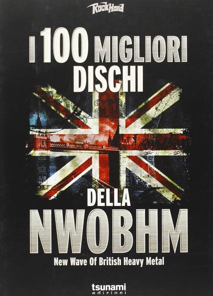 I 100 migliori dischi della NWOBHM. New wave of british heavy metal