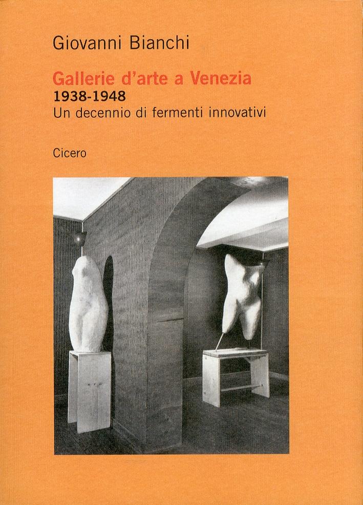 Gallerie d'arte a Venezia 1938-1948. Un decennio di fermenti innovativi
