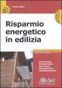 Risparmio energetico in edilizia. Con CD-ROM