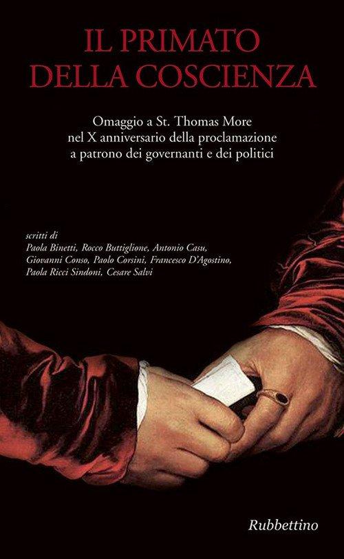 Il primato della coscienza. Omaggio a St. Thomas More nel X anniversario della proclamazione a patrono dei governanti e dei politici