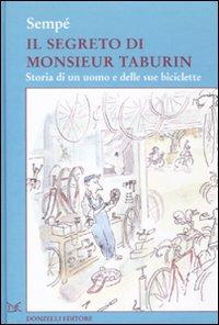 Il segreto di Monsieur Taburin. Storia di un uomo e delle sue biciclette. Ediz. illustrata