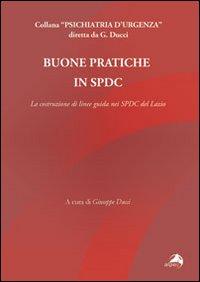 Buone pratiche in SPDC. La costruzione di linee guida nei SPDC del Lazio.