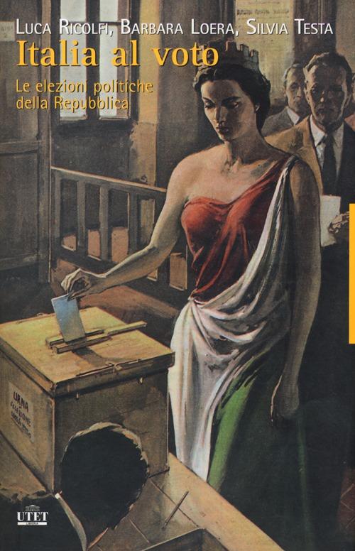 Italia al voto. Le elezioni politiche della Repubblica