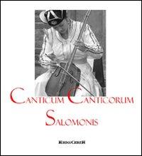 Canticum Canticorum Salomonis. Con CD Audio. Ediz. italiana e latina.