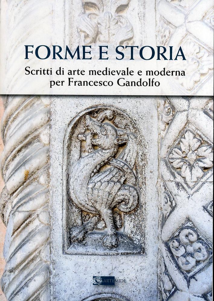 Forme e Storia. Scritti di Arte Medioevale e Moderna per Francesco Gandolfo