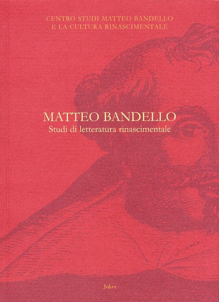 Matteo Bandello. Studi di letteratura rinascimentale. Vol.1