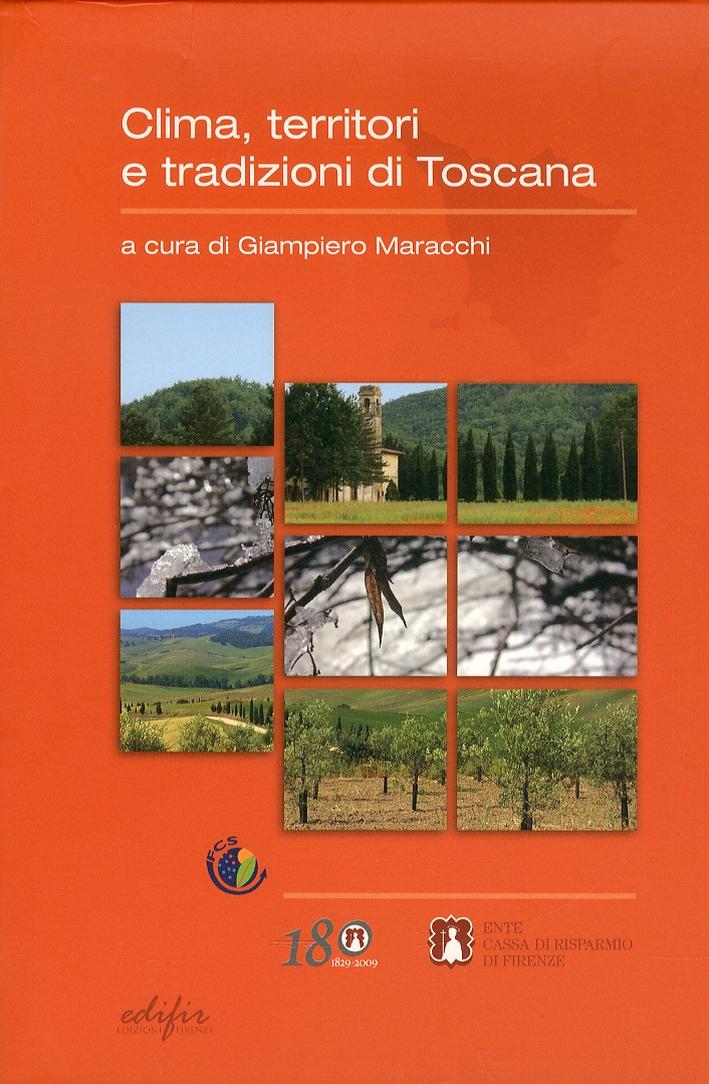 Clima, territori e tradizioni di Toscana. Con CD-ROM.