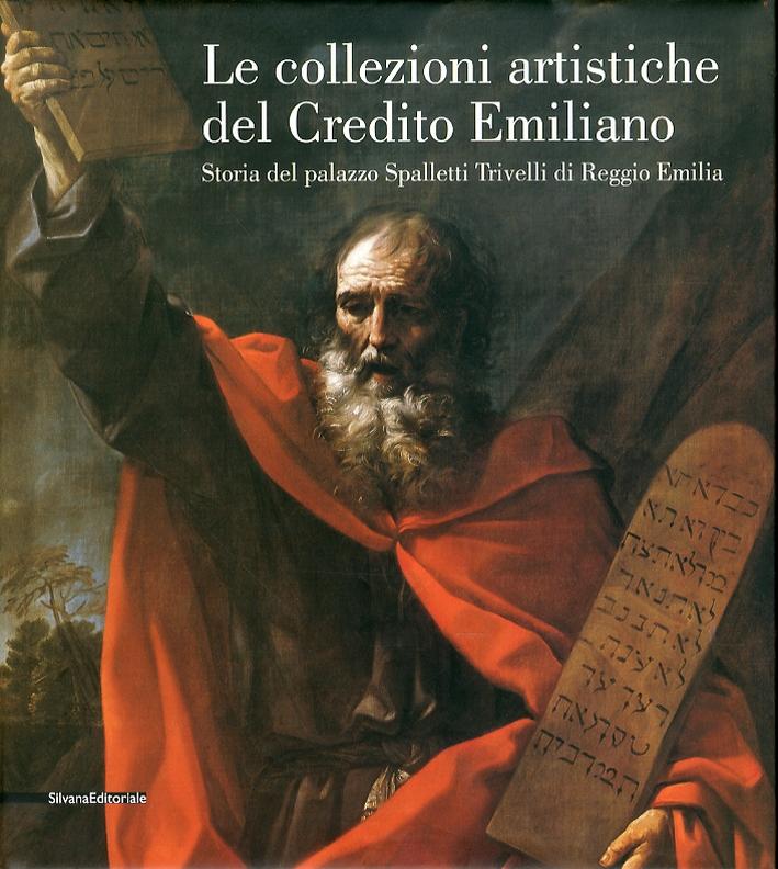 Le Collezioni artistiche del Credito Emiliano. Storia del Palazzo Spalletti Trivelli di Reggio Emilia