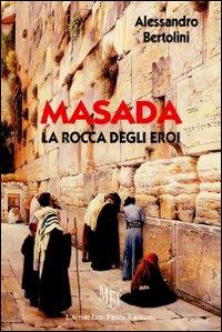 Masada, la rocca degli eroi