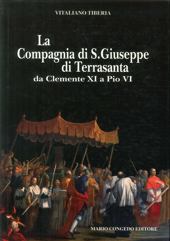 La compagnia di San Giuseppe di Terrasanta da Clemente XI e Pio VI