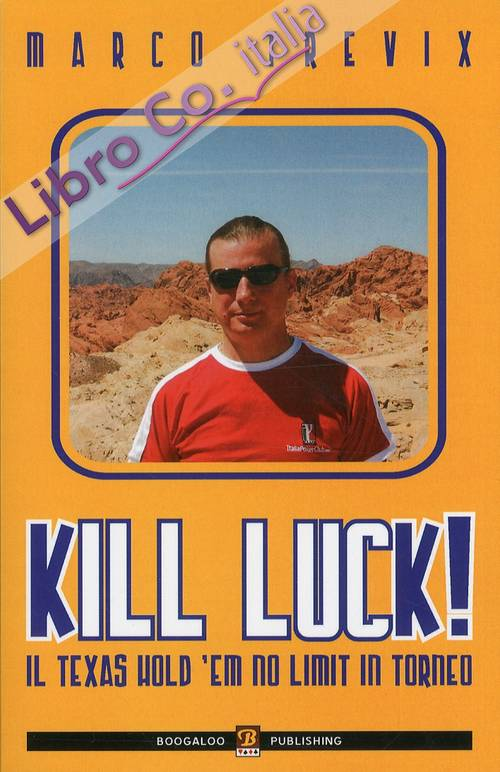 Kill Luck! Il Texas Hold'Em No Limit in Torneo