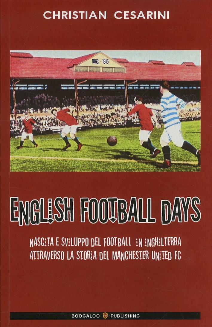 English Football Days. Ediz. Italiana