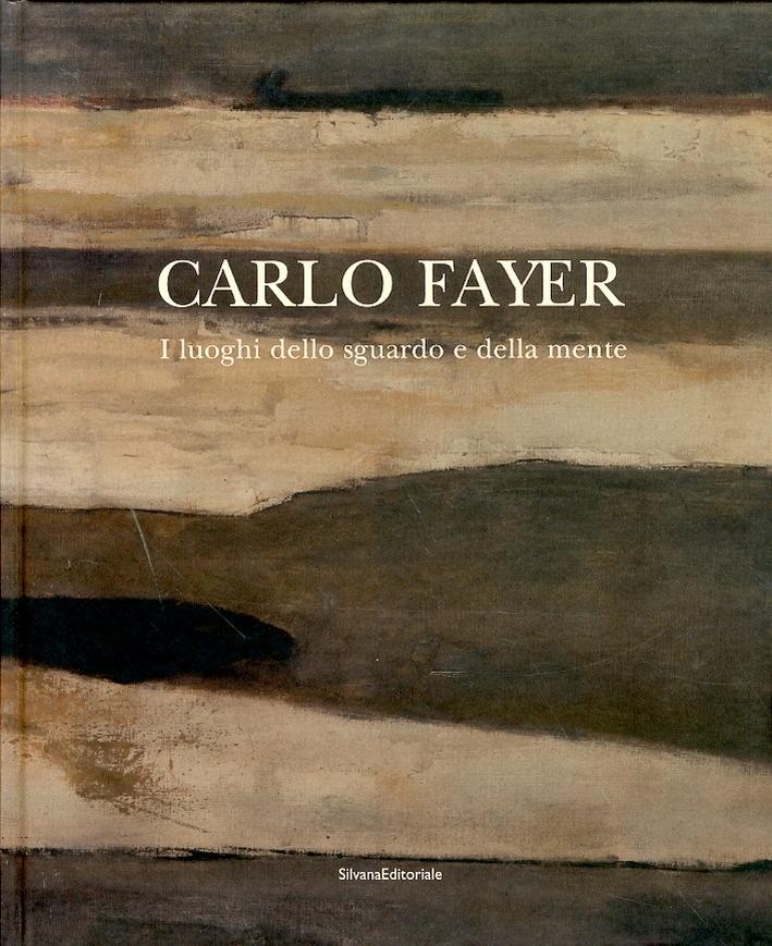 Carlo Fayer. I luoghi dello sguardo e della mente