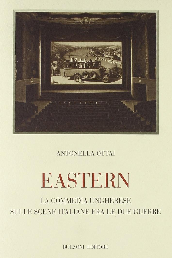 Eastern. La commedia ungherese sulle scene italiane fra le due guerre