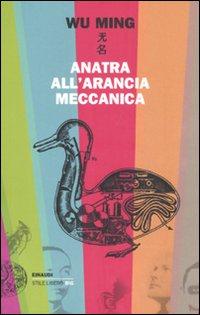 Anatra all'Arancia Meccanica. Racconti 2000-2010