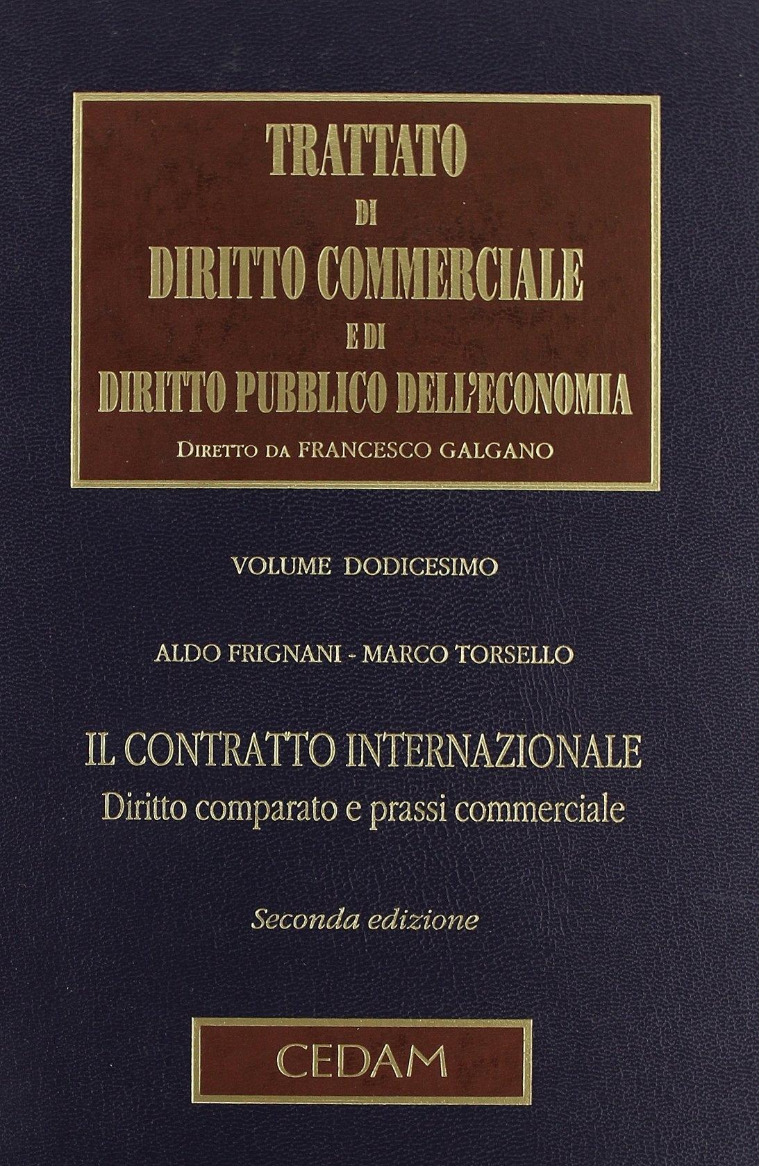 Trattato di diritto commerciale e di diritto pubblico dell'economia. Vol. 12: Il contratto internazionale
