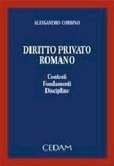 Diritto privato romano. Contesti, fondamenti, discipline