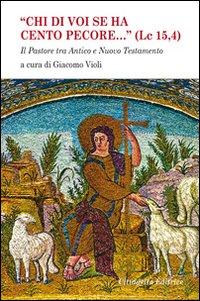 «Chi di voi se ha cento pecore... (LC 15,4)». Il pastore tra Antico e Nuovo Testamento