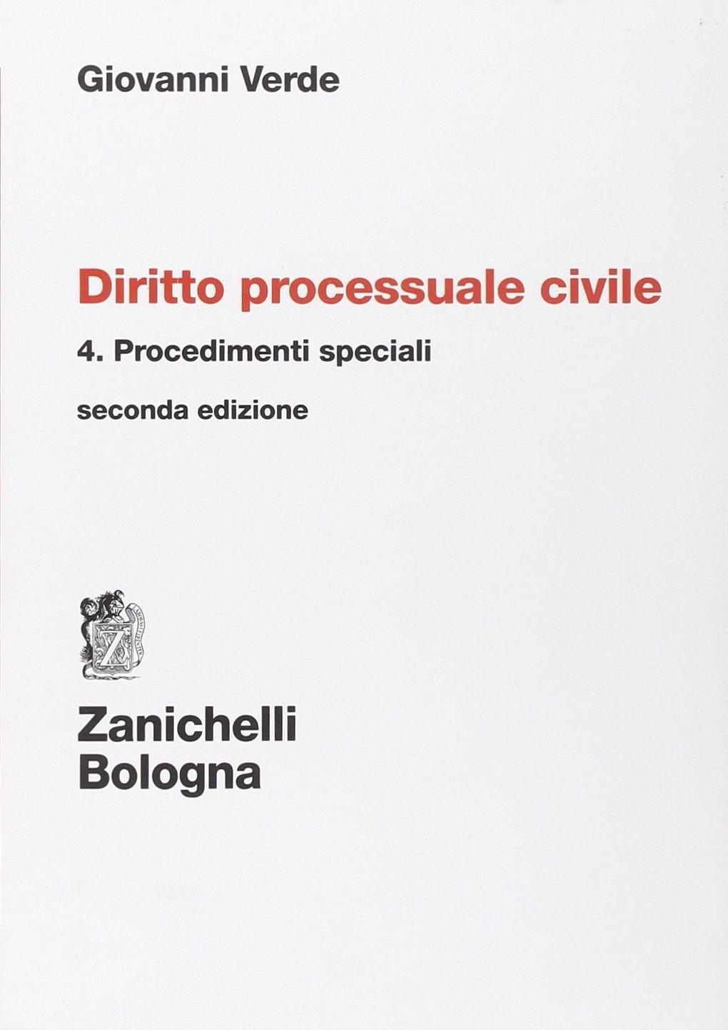 Diritto processuale civile. Vol. 4: Procedimenti speciali