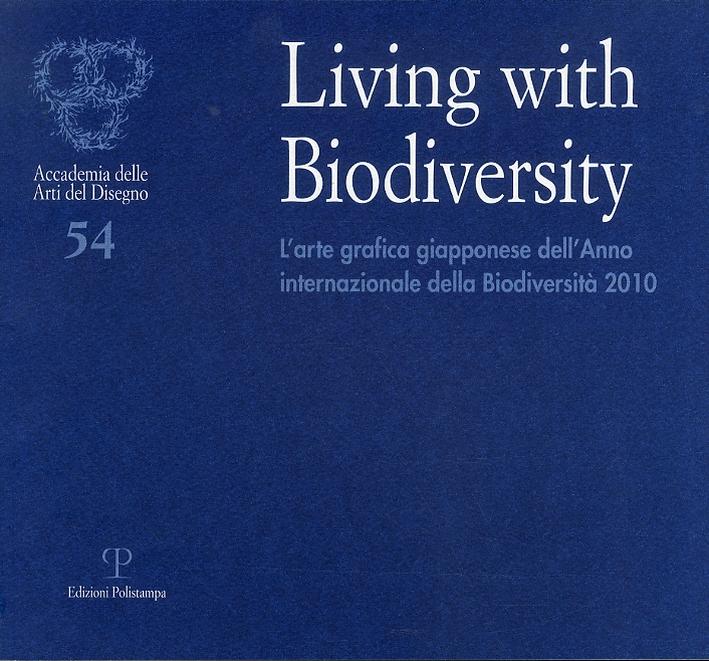 Living with biodiversity. L'arte grafica giapponese dell'anno internazionale della biodiversità 2010