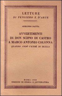 Avvertimenti di don Scipio di Castro a Marco Antonio Colonna quando andò viceré in Sicilia