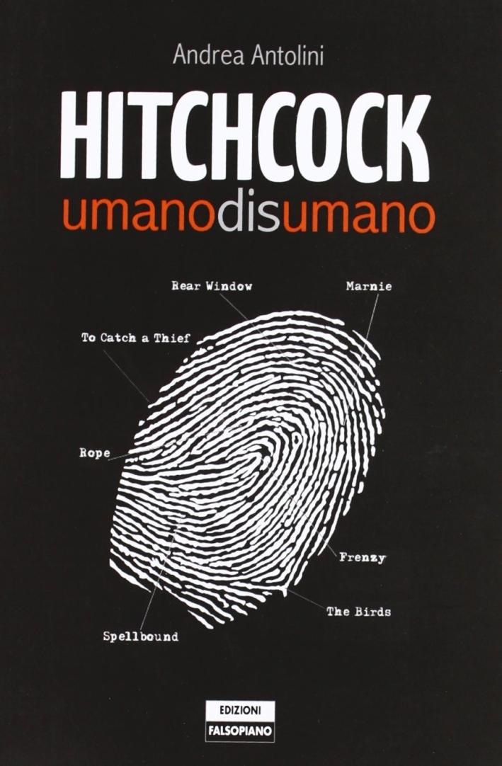 Hitchcock. Umanodisumano. Ediz. illustrata