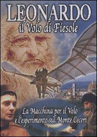 Leonardo. Il volo di Fiesole. DVD. Con libro