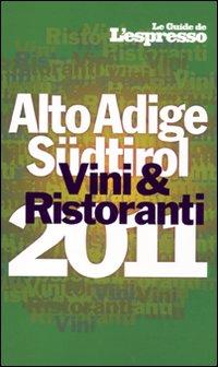 Vini & ristoranti dell'Alto Adige Südtirol 2011.