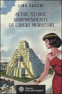 Nuove Sorprendenti Storie di Liberi Muratori.