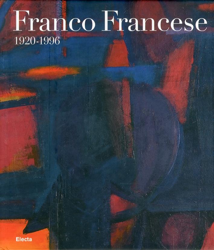Franco Francese.1920-1996. Ediz. italiana e inglese.