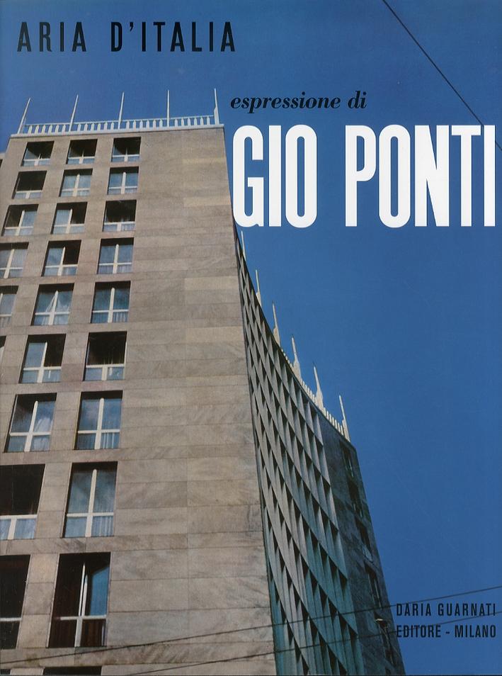 Aria d'Italia. Espressione di Gio Ponti. Expression of Gio Ponti.