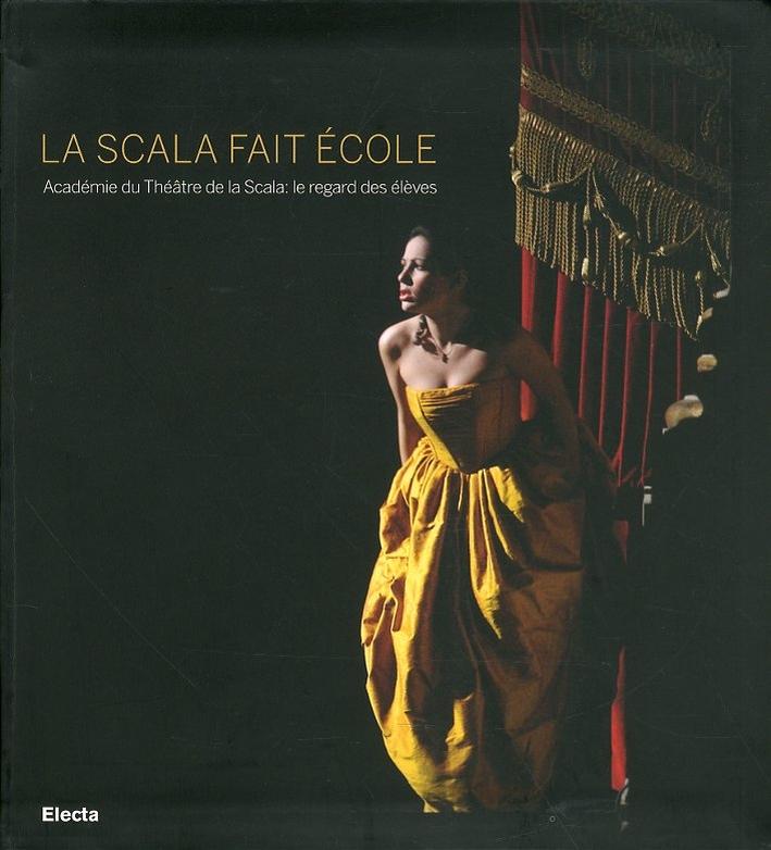 La Scala fait école. Académie du Théâtre de la Scala: le regard des élèves.