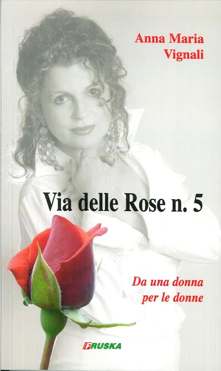 Via delle rose n.5
