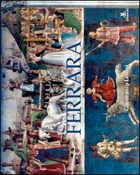 Ferrara. Ediz. italiana e inglese.