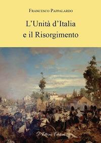 L'unità d'Italia e il Risorgimento.