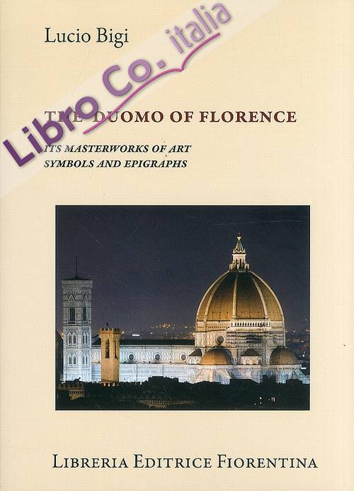 The Duomo of Florence. It's masterworks of art symbols and epigraphs